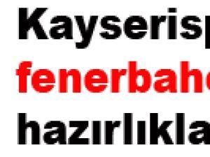Kayserispor'da fenerbahçe hazırlıkları