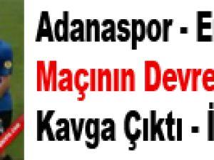 Adanaspor - Erciyesspor Maçının Devre Arasında Kavga Çıktı İzle