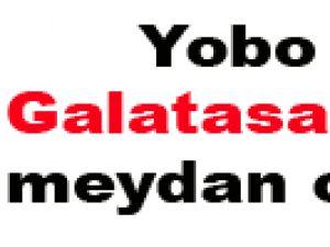 Yobo galatasaray'a ve dünyaya meydan okudu