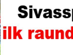 Sivasspor ilk raundu aldı