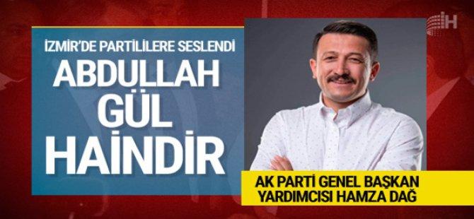 AK Parti Genel Başkan Yardımcısı Abdullah Gül Haindir