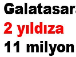 Galatasaray'dan 2 yıldza 11 milyon euro
