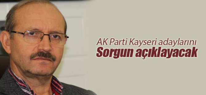 AK Parti Kayseri Belediye başkan adayları pazar günü açıklanıyor