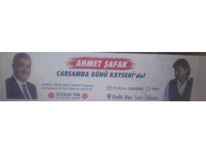 AHMET ŞAFAK ÇARŞAMBA GÜNÜ KAYSERİ'DE