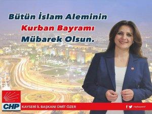Kayseri CHP İl Başkanı Ümit Özer Bayram Mesajı