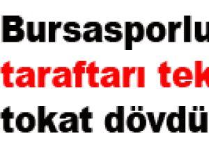 Bursasporlu kaleci taraftarı tekme tokat dövdü