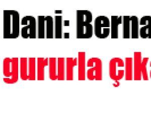 Dani Bernabeu'ya gururla çıkacağız
