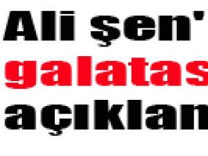 Ali şen'den galatasaray açıklaması