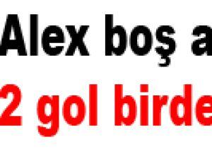 Alex boş atmıyor 2 gol birden