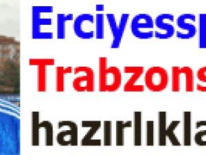 Erciyesspor'da Trabzonspor hazırlıkları