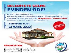Talas Belediyesi Emlak ve Çevre Temizlik Vergilerini evden ödeyin çağrısı yaptı