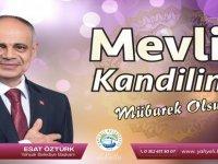 Yahyalı Belediye Başkanı Öztürk'ten Mevlid Kandili mesajı