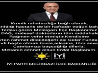 Covid-19 tedavisi gören İYİ Parti Melikgazi İlçe Başkanı Dağ hayatını kaybetti