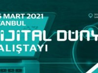 Dijital Medya Çalıştayı 5-6 Mart 2021 İstanbul'da
