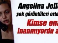 Angelina Jolie'nin Şok görüntüleri