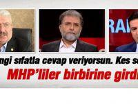 MHP'liler canlı yayında birbirine girdi