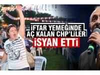 İftar yemeğinde CHP'liler aç kaldı