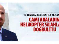 Bilal Erdoğan 15 Temmuz gecesini ilk kez anlattı