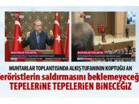 Cumhurbaşkanı Erdoğan: Tepelerine tepelerine bineceğiz