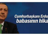 ERDOĞAN BABASI AHMET ERDOĞAN'I ANLATTI