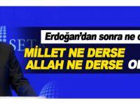 """""""Erdoğan'dan sonra ne olacak?"""