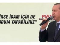 Cumhurbaşkanı Erdoğan İdam talebi parlamentoya gelecek