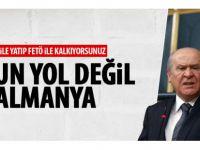 Bahçeli Almanya PKK'yla yatıp FETÖ'yle kalkmaktadır
