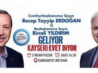 CUMURBAŞKANI ERDOĞAN VE BAŞBAKAN YILDIRIM KAYSERİ'YE GELİYOR