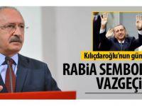 Kılıçdaroğlu: Rabia'dan vazgeçin