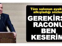 Erdoğan: Gerekirse raconu ben keserim