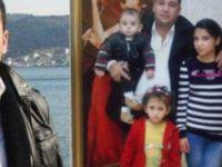 Eşi ve 3 çocuğunu öldüren Baba hayatını kaybetti