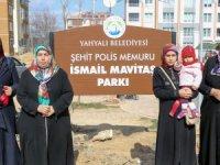 YAHYALI'DA ŞEHİT POLİSİN İSMİ PARKA VERİLDİ