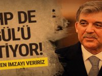 CHP Milletvekili,Saadet Partisi'nin adayı Abdullah Gül