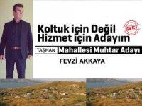 Taşhan Mahallesi'nden Fevzi Akkaya Muhtar Adaylığını Açıkladı