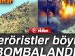 Afrin'deki Teröristler böyle bombalandı-Video